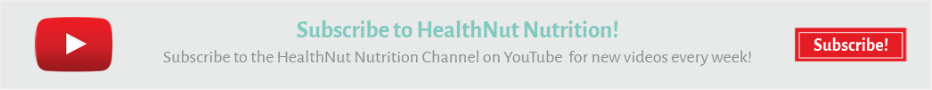 Subscribe to HealthNut Nutrition YouTube Channel