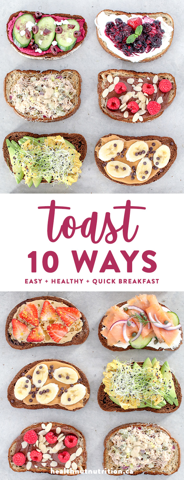 10 healthy and easy toast creations from avocado to New York style, made with simple mouthwatering ingredients, perfect for breakfast, lunch and even dinner!