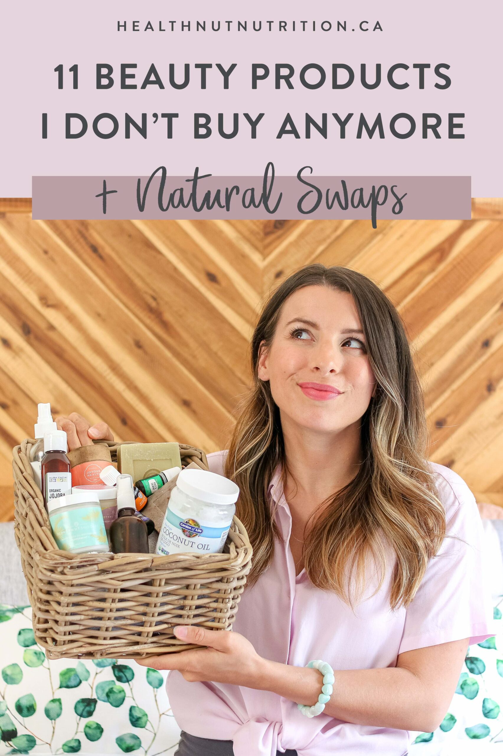 11 Beauty products I don't buy anymore, and my favourite eco-friendly, non-toxic alternatives to use instead!